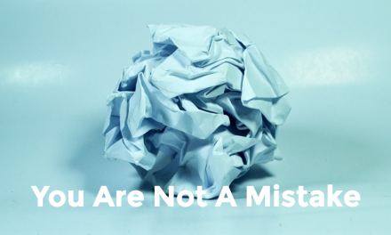You Are Not A Mistake