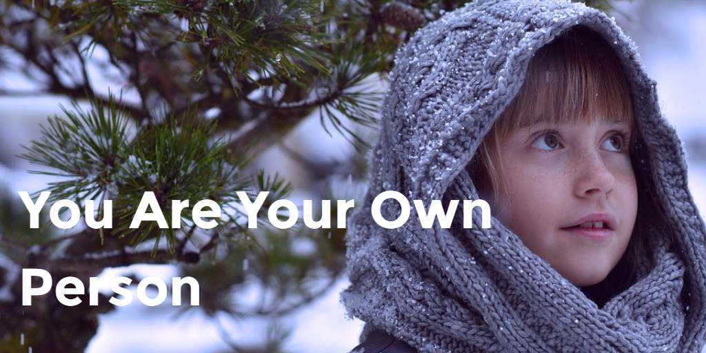 You Are Your Own Person