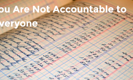 You Are Not Accountable To Everyone