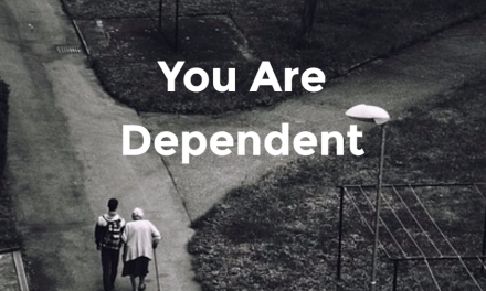 You Are Dependent