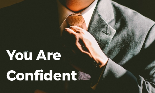 You Are Confident