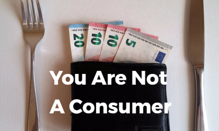 You Are Not A Consumer