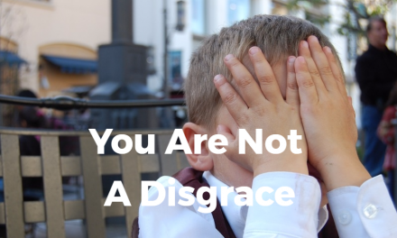You Are Not A Disgrace
