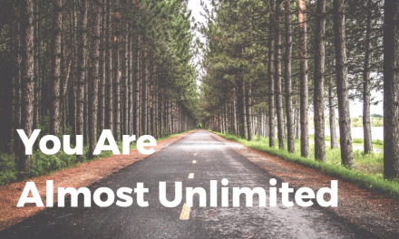 You Are Almost Unlimited