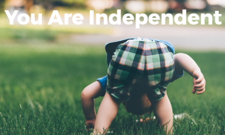 You Are Independent