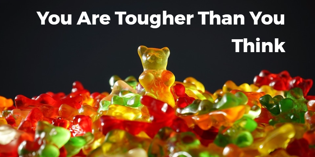 You Are Tougher Than You Think