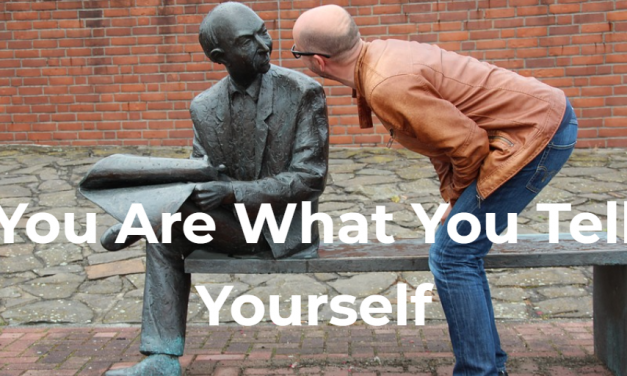 You Are What You Tell Yourself